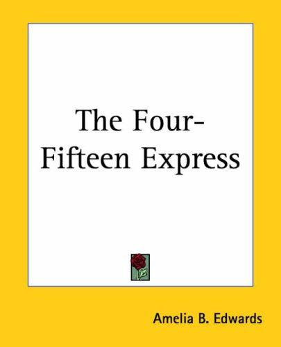 The Four-fifteen Express by Amelia B. Edwards
