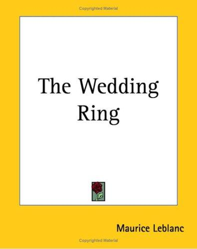 The Wedding Ring by Maurice Leblanc