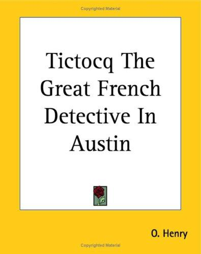 Tictocq the Great French Detective in Austin by O. Henry