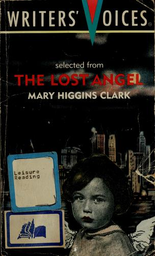 Selected from the Lost Angel (Writers' Voices) by Mary Higgins Clark