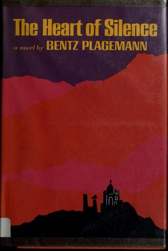 The heart of silence by Bentz Plagemann