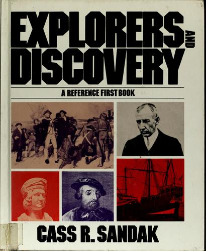 Explorers and discovery by Cass R. Sandak