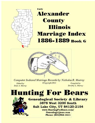 Early Alexander County Illinois Marriage Records Book G 1889-1889 by Nicholas Russell Murray