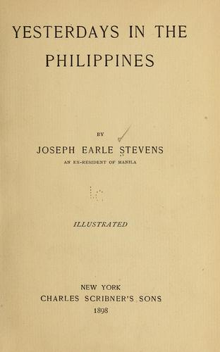 Yesterdays in the Philippines. by Joseph Earle Stevens