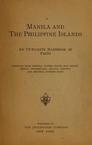 Manila and the Philippine Islands by The Philippines company, New York. [from old catalog]