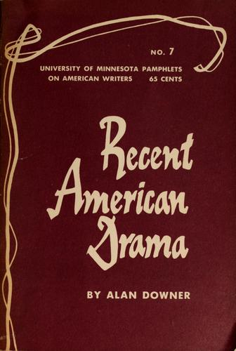 Recent American drama by Alan Seymour Downer