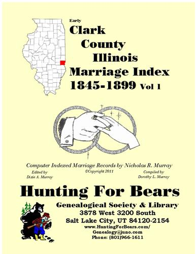 Early Clark County Illinois Marriage Records Vol 1 1845-1899 by Nicholas Russell Murray