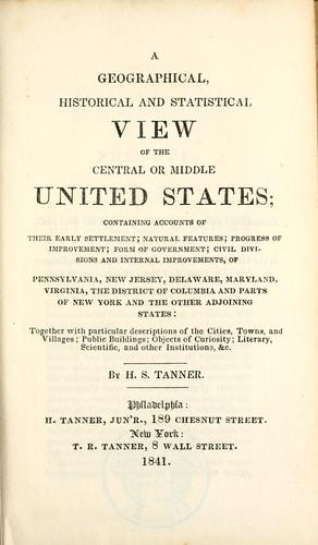 A geographical, historical and statistical view of the central or middle United States by Henry Schenck Tanner