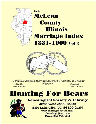 McLean Co IL Marriages v3 1831-1900 by Compiled by Dorothy L Murray