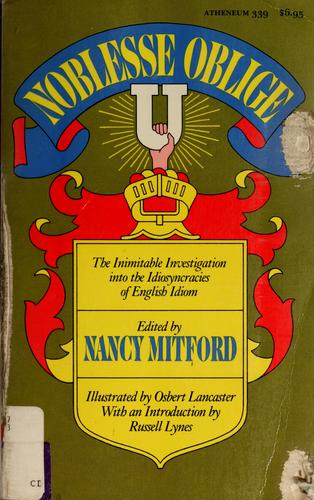 Noblesse oblige by edited by Nancy Mitford ; introduction by Russell Lynes ; [illustrated by Osbert Lancaster].