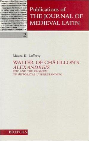 Walter of Châtillon's Alexandreis by Maura K. Lafferty