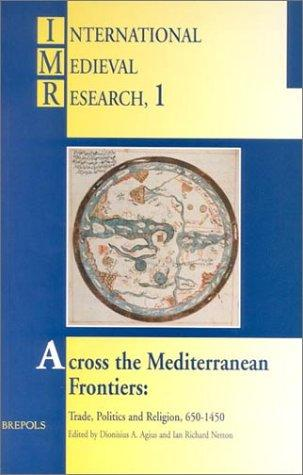 Across the Mediterranean frontiers by International Medieval Congress (1995-1996 University of Leeds)