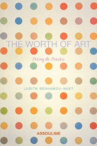 Worth Of Art by Judith Benhamou-Huet