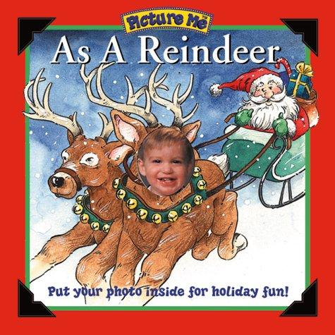 Picture Me As a Reindeer (Picture Me) by Deborah D'Audrea