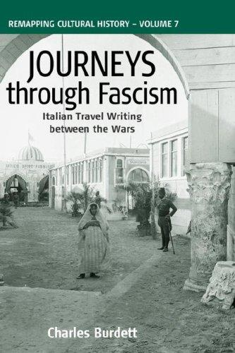 Journeys Through Fascism by C Burdett