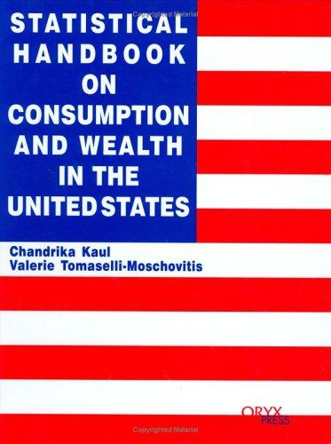 Statistical Handbook on Consumption and Wealth in the United States by