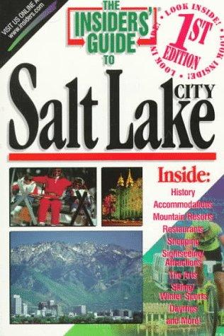 The Insiders' Guide to Salt Lake City (1st ed) by Kate Duffy
