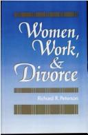 Women, work, and divorce by Richard R. Peterson