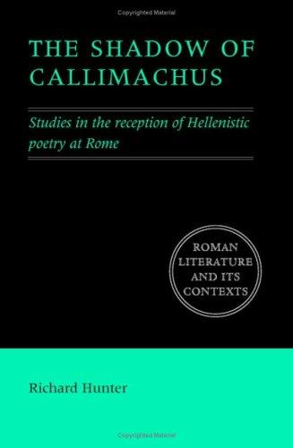 The Shadow of Callimachus by Richard Hunter