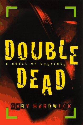 Double dead by Gary Hardwick
