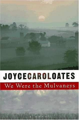 We were the Mulvaneys by Joyce Carol Oates