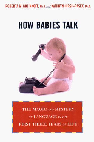 How babies talk by Roberta M. Golinkoff