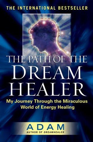 The Path of the DreamHealer by Adam
