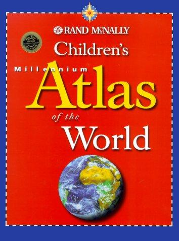 Children's Millennium Atlas of the World by Rand McNally
