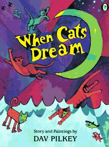 When Cats Dream by Dav Pilkey