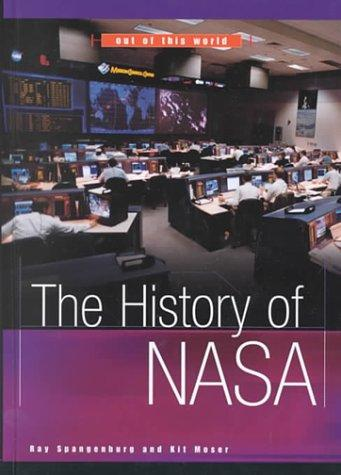 The History of Nasa (Out of This World) by Ray Spangenburg, Kit Moser, Diane Moser