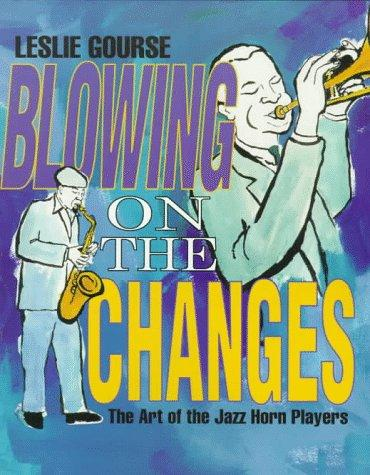 Blowing on the Changes