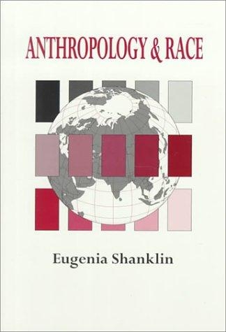 Anthropology and race by Eugenia Shanklin