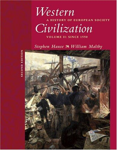 Western Civilization: A History of European Society, Volume II by Steven Hause, William Maltby