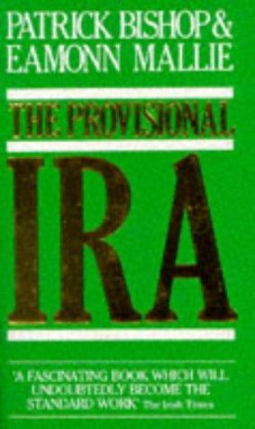 THE PROVISIONAL IRA by Patrick and MALLIE, Eamonn BISHOP