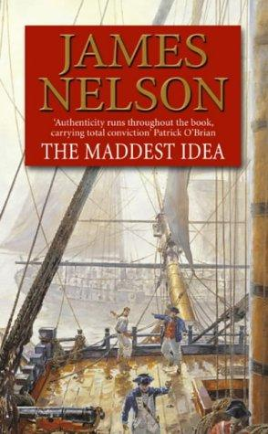 The Maddest Idea (Revolution at Sea 2) by James Nelson