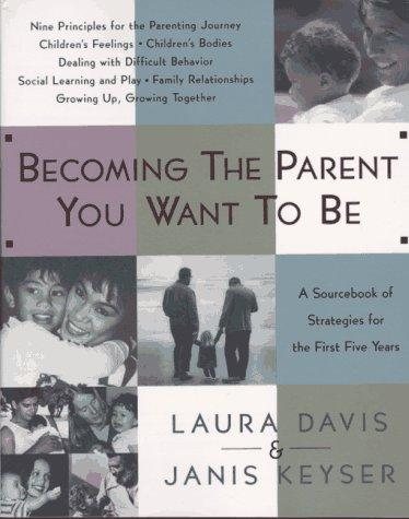 Becoming the parent you want to be by Davis, Laura