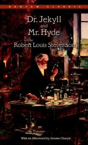 Dr. Jekyll and Mr. Hyde (Bantam Classics) by Robert Louis Stevenson