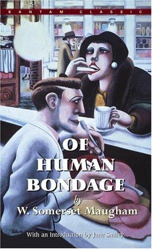 Of Human Bondage (Bantam Classics) by W. Somerset Maugham, Jane Smiley