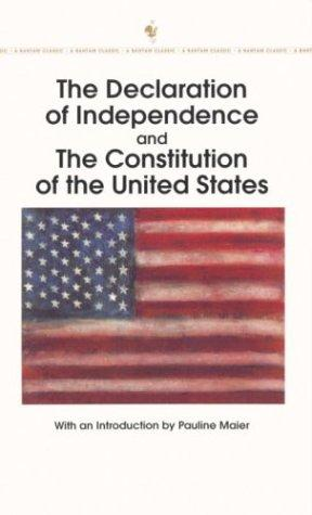 The Declaration of Independence and The Constitution of the United States by Pauline Maier