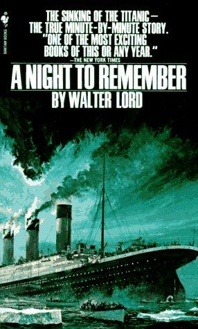 A Night to Remember by Walter Lord