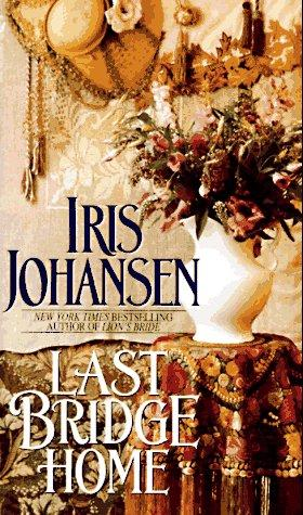 Last Bridge Home by Iris Johansen