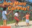 How many can play? by Susan Canizares