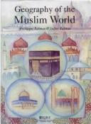 Geography of the Muslim world by Mushtaqur Rahman