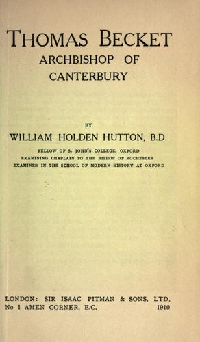 Thomas Becket, Archbishop of Canterbury by William Holden Hutton