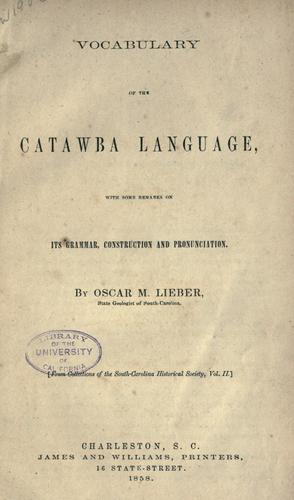 Vocabulary of the Catawba language by Oscar M. Lieber