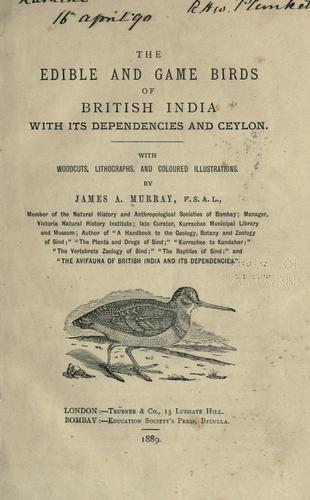 The edible and game birds of British India, with its dependencies and Ceylon by James A. Murray