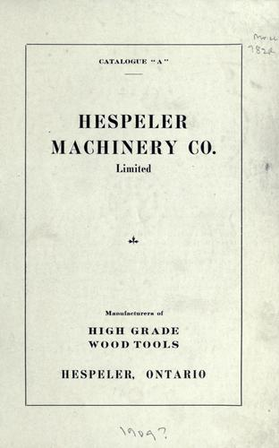 Hespeler Machinery Co. Limited by Hespeler Machinery Company.