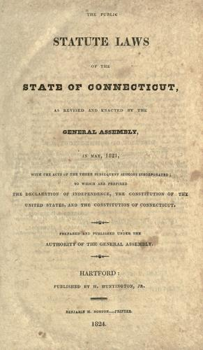 Acts and laws, passed by the General Court or Assembly of His Majesty's English colony of Connecticut, in New-England, in America by Connecticut.