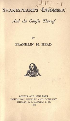 Shakespeare's insomnia and the causes thereof by Franklin H. Head