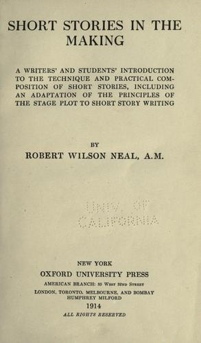 Short stories in the making by Neal, Robert Wilson